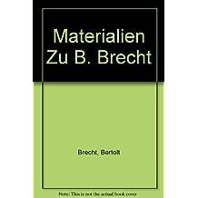 Materialien Zu B. Brecht
