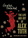 Genius, Isolated: The Life and Art of Alex Toth - Dean Mullaney, Bruce Canwell, Alex Toth