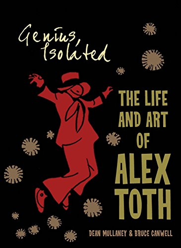 Genius, Isolated: The Life and Art of Alex Toth di Bruce Canwell