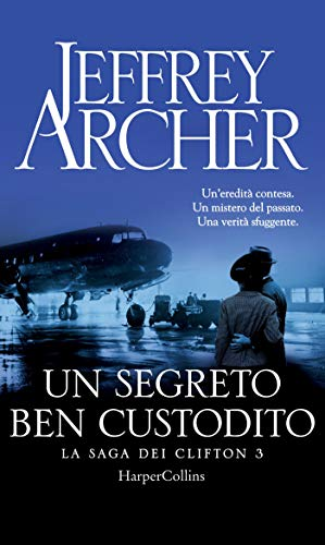 Un segreto ben custodito (La saga dei Clifton Vol. 3) di [Archer, Jeffrey]
