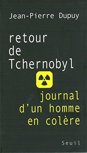 Retour de Tchernobyl. Journal d'un homme en colère par Jean-pierre Dupuy