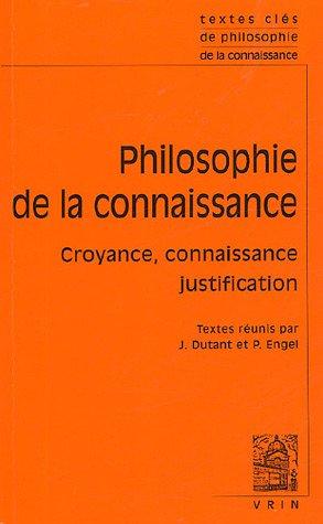Philosophie de la connaissance : Croyance, connaissance, justification par Pascal Engel