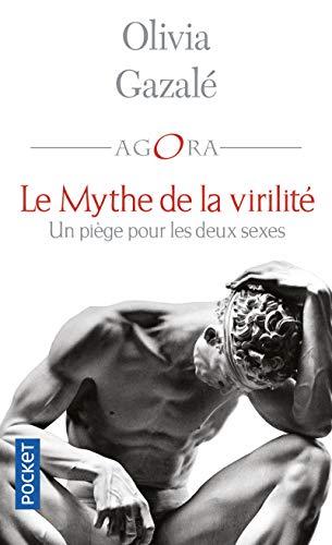 Le Mythe de la virilité par  Olivia GAZALÉ
