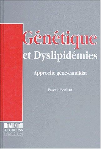 GENETIQUE ET DYSLIPIDEMIES. Approche gène-candidat