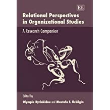 Relational Perspectives in Organizational Studies: A Research Companion