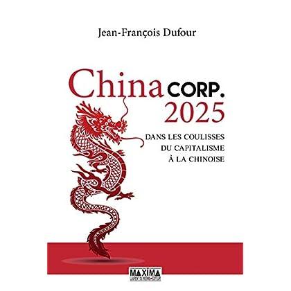 China Corp. 2025: Dans les coulisses du capitalisme à la chinoise