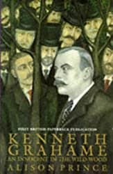 Kenneth Grahame: An Innocent in the Wild Wood