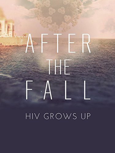 After the Fall: HIV Grows Up Cover