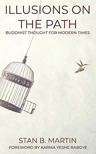 Illusions on the Path: Buddhist Thought for Modern Times