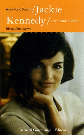 Jackie Kennedy : une femme blessée