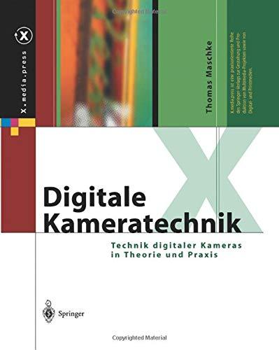 Digitale Kameratechnik: Technik Digitaler Kameras In Theorie Und Praxis (X.Media.Press) (German Edition) Kamera-management-software
