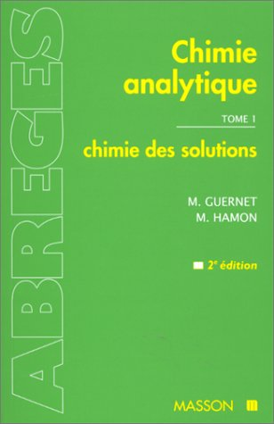 Chimie analytique, tome 1 : Chimie des solutions