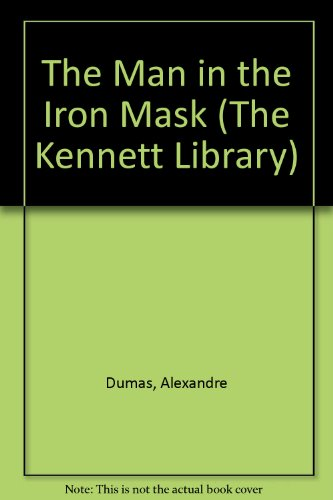 The man in the iron mask : a tale of intrigue