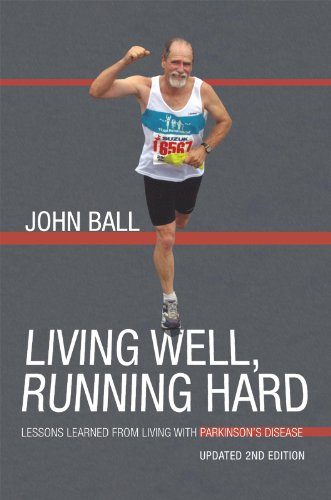 Living Well, Running Hard: Lessons Learned from Living with Parkinson'S Disease (English Edition) por John Ball
