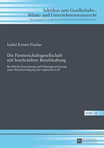 Die Partnerschaftsgesellschaft mit beschränkter Berufshaftung (Schriften zum Gesellschafts-, Bilanz- und Unternehmensteuerr, Band 18)