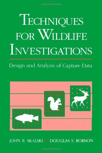 Techniques in Wildlife Investigations: Design and Analysis of Capture Data by John R. Skalski (1992-03-30)