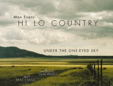 max-evans-hi-lo-country-under-the-one-eyed-sky-by-max-evans-2004-12-15
