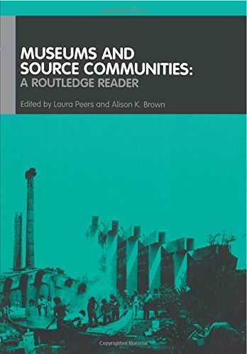 Museums and Source Communities: A Routledge Reader by Alison K. Brown (Editor), Laura Peers (Editor) (26-Jun-2003) Paperback