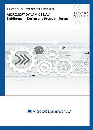 Microsoft Dynamics NAV 2017 - Einführung in Design und Programmierung