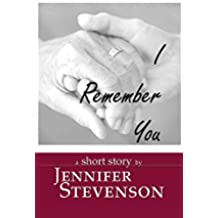 I Remember You: A Short Story (English Edition)