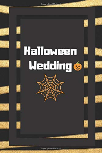 Halloween Wedding: Gifts For Weddings Journal Lined Notebook To Write In