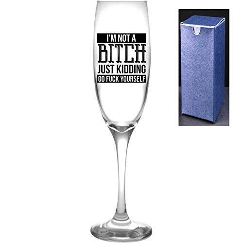 fantaisie gravé/imprimé Prosecco Flûte à champagne - I'm Not A B * * * H, Just Kidding, Parure Go F * * k vous-même, Noir, Engrave A Personal Message On The Reverse Side