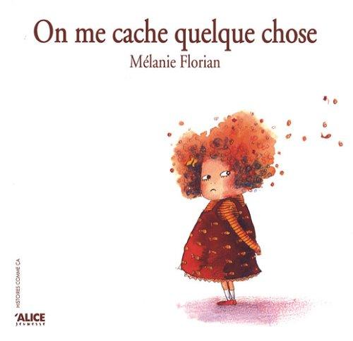 On me cache quelque chose par Melanie Florian