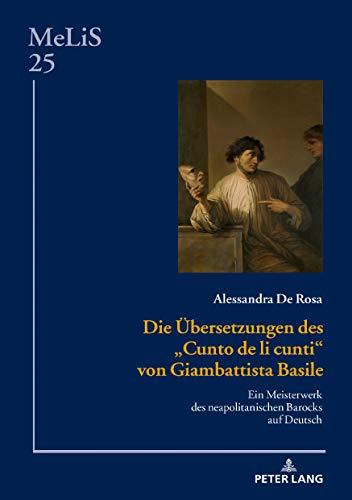 Die Uebersetzungen des «Cunto de li cunti» von Giambattista Basile ...