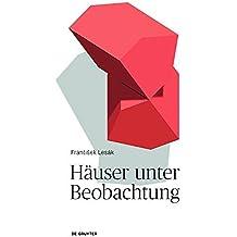 Häuser unter Beobachtung: Texte über Wahrnehmungen