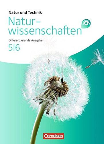 Natur und Technik - Naturwissenschaften: Differenzierende Ausgabe - Nordrhein-Westfalen und Niedersachsen: Band 5/6 - Schülerbuch