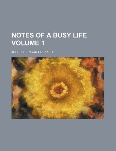 Notes of a busy life Volume 1