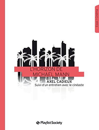 L'Horizon de Michael Mann (Collection EdPS) par Axel Cadieux