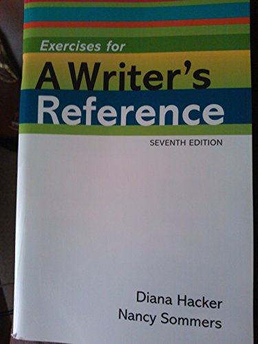 By Diana Hacker, Nancy Sommers: Exercises for A Writer's Reference Compact Format Seventh (7th) Edition