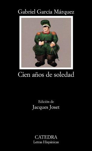 Cien años de soledad: Cien Anos De Soledad (Letras Hispánicas) por Gabriel García Márquez