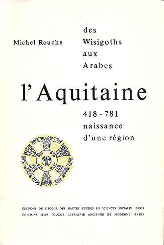 Aquitaine des Wisigoths. par Rouche