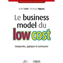 Le business model du low cost: Comprendre, appliquer et contrecarrer (Stratégie)
