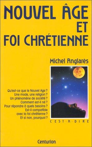 Nouvel âge et foi chrétienne par M Anglares
