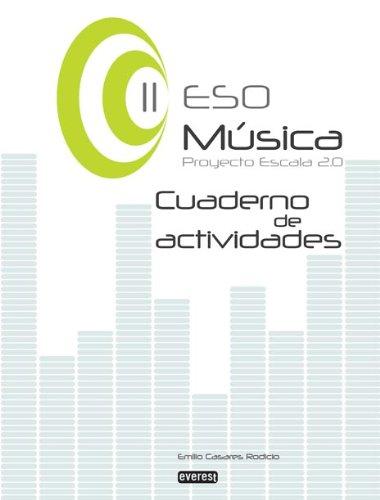 Música II de ESO. Cuaderno de actividades. Proyecto Escala 2.0 - 9788444173429