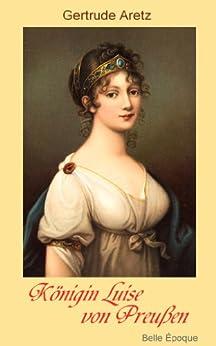 Königin Luise von Preußen - eine Biografie von [Aretz, Gertrude]