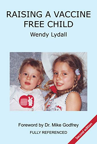Raising a Vaccine Free Child (English Edition) eBook: Wendy Lydall ...