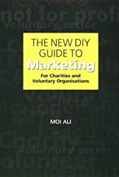 The DIY Guide to Marketing: For Charities and Voluntary Organisations