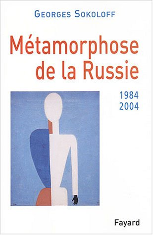 Métamorphose de la Russie, 1984-2004