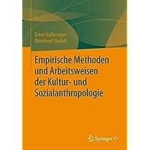 Empirische Methoden und Arbeitsweisen der Kultur- und Sozialanthropologie