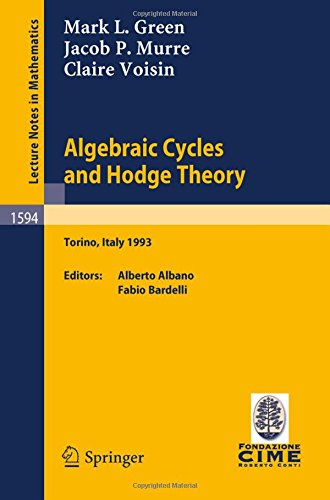 algebraic-cycles-and-hodge-theory-lectures-given-at-the-2nd-session-of-the-centro-internazionale-mat