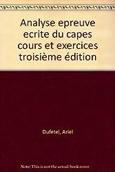ANALYSE. Epreuve écrite du CAPES, Cours et exercices résolus