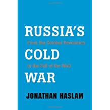 Russia's Cold War: from the October Revolution to the Fall of the Wall