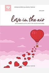 love in the air: Das charmante Ausfüllbuch für Hochzeitsgäste! (#10) Taschenbuch