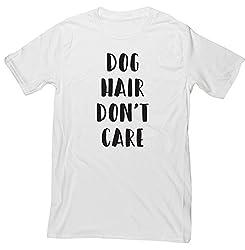 HippoWarehouse Dog Hair Don't Care unisex short sleeve t-shirt
