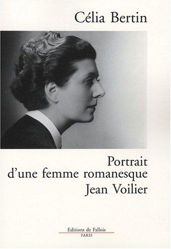 Jean Voilier : Portrait d'une femme romanesque par Célia Bertin