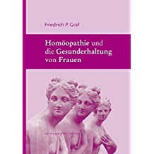 Homöopathie und die Gesunderhaltung von Frauen